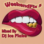 Dj Ice Flake – WeekendFix 5 2018