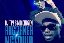 Photo of DJ Tpz & Mr Chozen – Ang'zanga Ngedwa