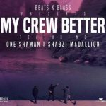 Beats By Blass – My Crew Better Ft. ShabZi Madallion & One Shaman