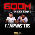 CampMasters – Gqom In Concert