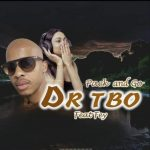 DJ Dr Tbo – Pack And Go Ft. Fey
