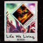 DJ Jawz – Life We Living ft. Luna Florentino & D.ee Xclsv