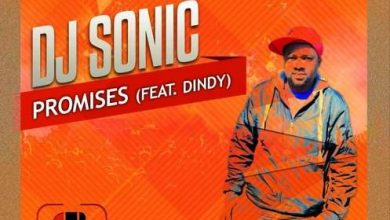 Photo of DJ Sonic – Promises ft. Dindy