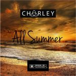 Charley – All Summer