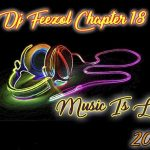 DJ FeezoL – Chapter 18 (Music Is Life 2018)