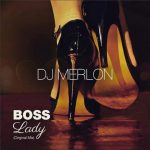 DJ Merlon – Boss Lady