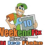 DJ Ice Flake – WeekendFix 10 2018