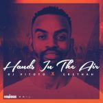 DJ Vitoto – Hands In The Air Ft. Grethah