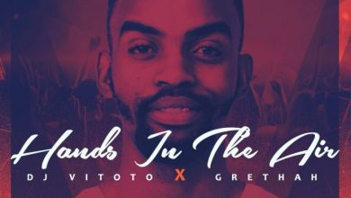 Photo of DJ Vitoto – Hands In The Air Ft. Grethah