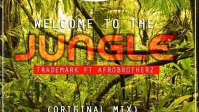 Photo of TradeMark – Welcome To The Jungle ft. Afro Brotherz