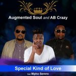 Augmented Soul & AB Crazy – Special Kind of Love ft. Mpho Serero