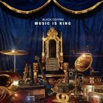 Black Coffee – Music is King EP