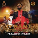D'Banj – Something for Something ft. Cassper Nyovest