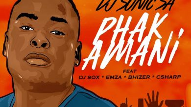 Photo of Dj Sonic SA – Phakamani Ft. Dj Sox, Emza, Bhizer & C Sharp