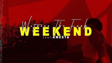 Photo of Witness The Funk (WTF) – Weekend ft. Kwesta