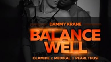 Photo of Dammy Krane – BalanceWell ft. Pearl Thusi, Olamide, Medikal