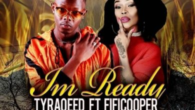 Photo of TyraQeed – I'm Ready Ft. Fifi Cooper