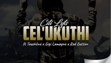 Photo of Dj Citi Lyts – Cel'Ukuthi Ft. Touchline, Gigi Lamayne & Red Button