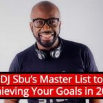 DJ Sbu's Master List to Achieving Your Goals in 2019