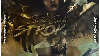 Photo of Imp Tha Don – South Side Stroke Ft. Wordz & Ghoust