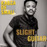 Kabza De Small – Slight Guitar