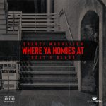 ShabZi Madallion – Where Ya Homies At [WYHA]
