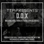 TTP Presents D.O.X – Missing You (Ben Sharpa, Pro, HHP Tribute)