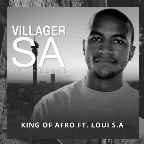 Mp3 Download » Villager S A - King Of Afro ft  Loui S A » Hitvibes