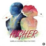 DJMreja & Neuvikal Soule – Higher Ft. Percy