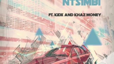 Photo of PRO – Ntsimbi Ft. Kid X & Khaz Money