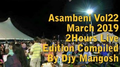 Photo of DJY Mangosh – Asambeni Vol22 March 2019 2Hours Live Edition