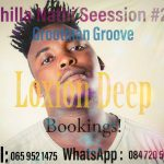 Loxion Deep – Chilla Nathi Session #29 (Grootman Groove)