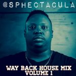 SPHEctacula – Way Back House Mix Vol 1