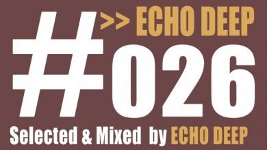 Photo of Echo Deep – The Music City Sessions Episode #026