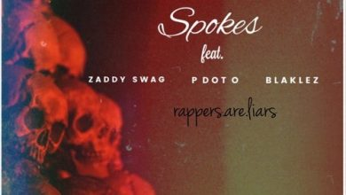 Photo of Spokes – Rappers Are Liars Ft. Zaddy Swag, P DotO & Blaklez