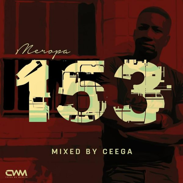 download -  Ceega Wa Meropa - Meropa 153 (100% Local)