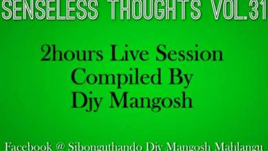 Photo of DJY Mangosh – Senseless Thoughts Vol. 31 (2 Hours Live Session)