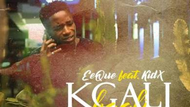 Photo of EeQue – KgaliKgali Ft. KiD X