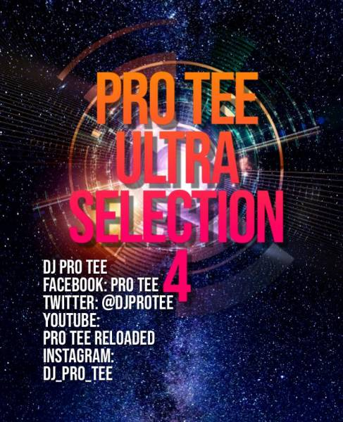 Mp3 Download » Mixtape » Pro-Tee - Ultra-Selection 4