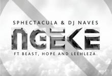 Photo of Sphectacula and DJ Naves – Ngeke ft. Leehleza, Beast & Hope