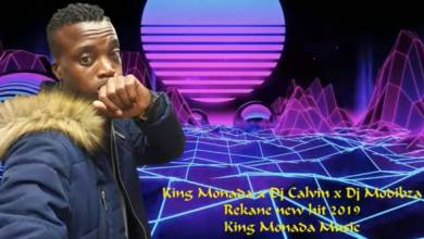 Photo of King Monada – Rekane Ft. DJ Calvin & Modibza