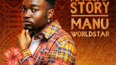 Photo of Manu WorldStar – Young African Story EP