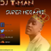 DJ T-Man – The Return (Super Mega-Mix)
