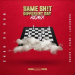 Chad Da Don – Same Shit Different Day (Remix) ft. Reason, YoungstaCPT & Emtee