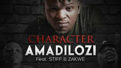 Photo of Character – Amadilozi ft Stiff & Zakwe