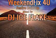 Photo of Dj Ice Flake – WeekendFix 40 Festive Build Up 2019