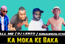 Photo of DJ Call Me x DJ Lenzo x Simangolicious – Ka Moka Ke Baka