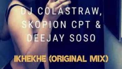 Photo of DJ Colastraw – Ikhekhe t. Skopion CPT & Deejay Soso