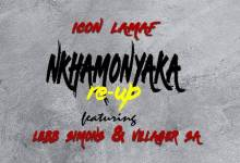 Photo of  Icon LaMaf – Nkhamonyaka Re-Up ft. x Lebb Simons x Villager SA