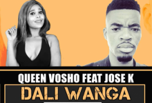 Photo of Queen Vosho – Dali Wanga ft. Jose K